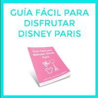 Guía Fácil para disfrutar de Disney Paris