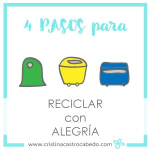 Mis 4 pasos para reciclar con alegría.