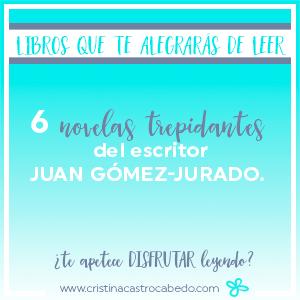 6 libros que no podrás parar de leer: Juan Gómez-Jurado