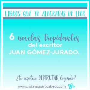 6 novelas trepidantes de Juan Gómez-Jurado para leer este verano.