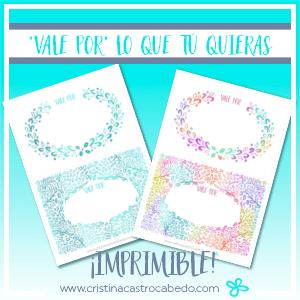 """¡Imprime y envuelve estos preciosos """"vale por"""" y haz tus regalos más especiales!"""